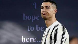 I hope to be here ||Cristiano Ronaldo ||whatsapp status.