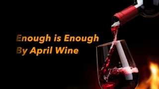 Enough is Enough - April Wine (with lyrics)