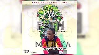 Masicka   Dem Nuh Happy Fi We (Audio)