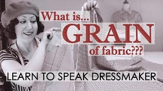 What is the grain of fabric? What is the grainline? And how to find and use it! - Sewing Terminology