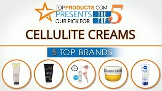 Best Cellulite Cream Reviews– How to Choose the Best Cellulite Cream