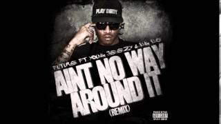 DJ Drama ft. Future - Ain't No Way Around It