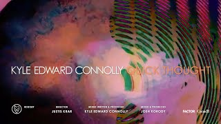 "Kyle Edward Connolly – ""Quick Thought"""