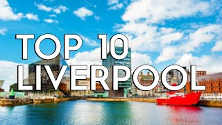 ✅ TOP 10: Things To Do In Liverpool