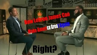 Why Lebron James Can Make America Great Again | Upnext TV