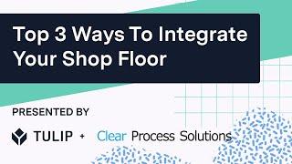 Top 3 Ways To Integrate Your Shop Floor | Digital Manufacturing Webinar
