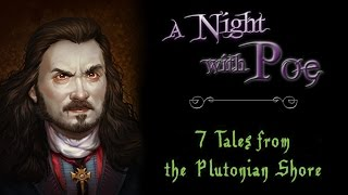 """""""A Night with Edgar Allan Poe"""" - 7 tales from the night's Plutonian shore"""
