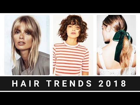 Hair Trends 2018 | Hairstyles | Haircuts | Colors | Accessories