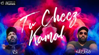 RV Narang - Tu Cheez Kamal - New Single!