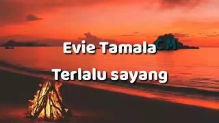 Download lagu Evie Tamala Terlalu Sayang Mp3