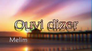 (LETRA) Ouvi Dizer - Melim