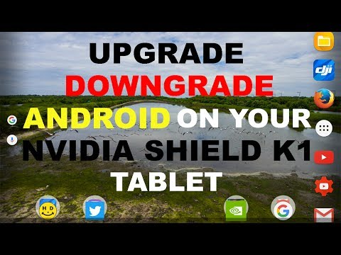 How to Upgrade/Downgrade ANDROID OS on your NVIDIA SHIELD K1 tablet?