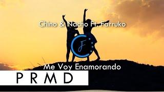 Chino & Nacho Ft. Farruko - Me Voy Enamorando (Official Audio)