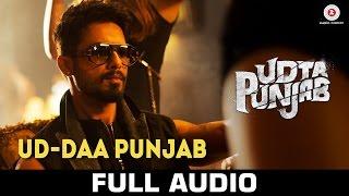 Ud-daa Punjab - Full Audio | Udta Punjab | Vishal Dadlani