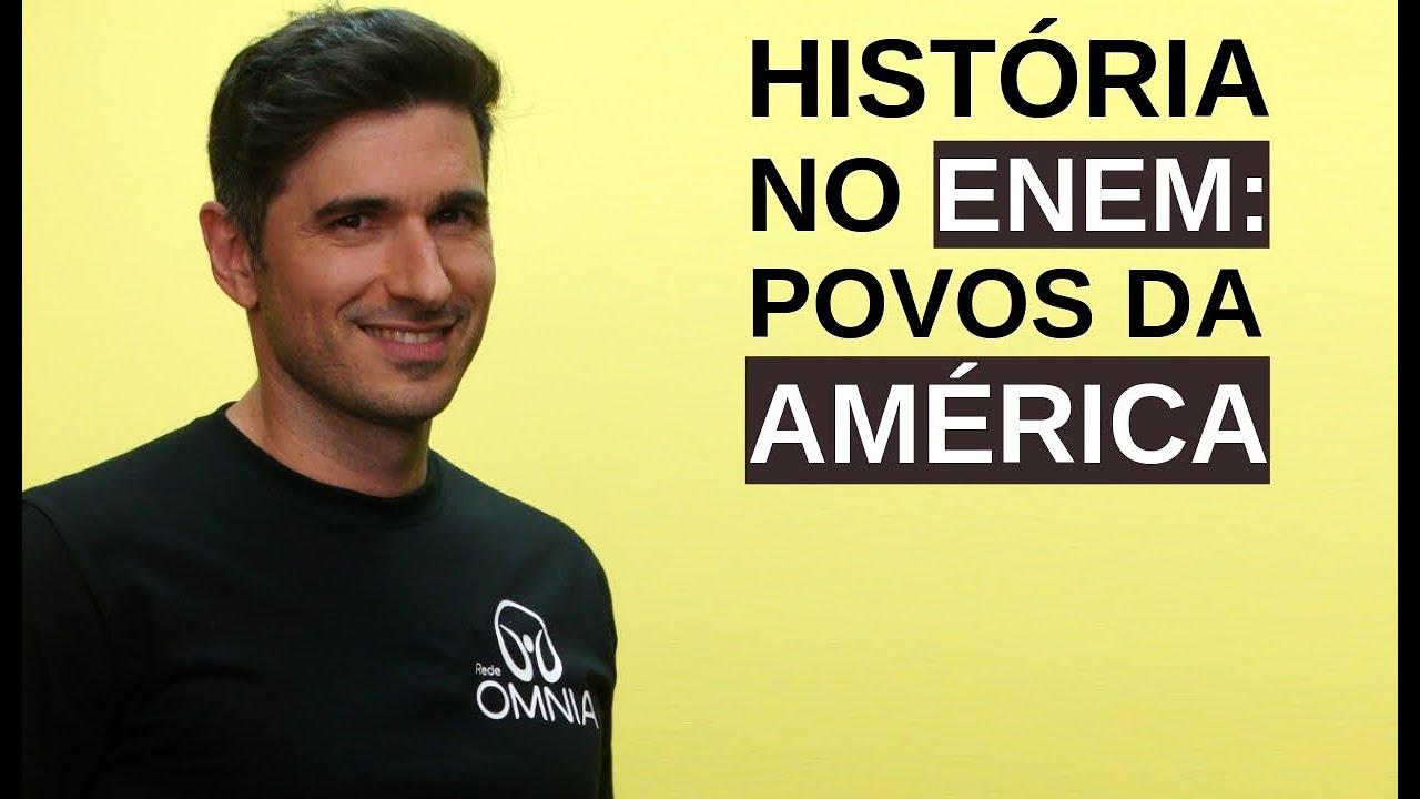 História no Enem: Povos da América