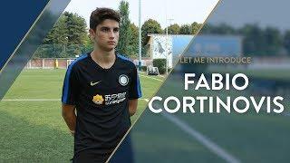 LET ME INTRODUCE   Fabio Cortinovis   Inter Under 17