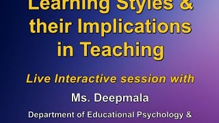 Live Discussion On -  Learning Styles And Their Implications In Teaching