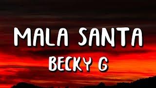 Becky G  - MALA SANTA (Letra)
