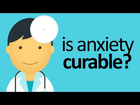Video Can Anxiety Be Cured: Is Anxiety Curable?