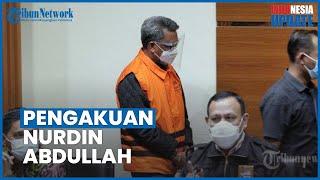 Pengakuan Nurdin Abdullah seusai Diperiksa KPK: Demi Allah Saya Tidak Tahu Apa-apa, Saya Minta Maaf