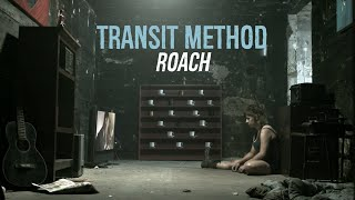 Transit Method - 'Roach' (Official Music Video)