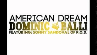 Dominic Balli American Dream (feat. Sonny Sandoval of P.O.D.).dv
