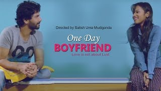 ONE DAY BOYFRIEND -  (SHORT FILM)  Love is not about Lust