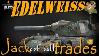 Edelweiss   Jack of all Trades   WoT Blitz [2018]