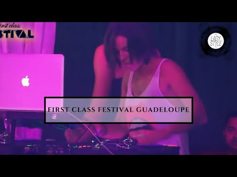 DJ Lady Style – Teaser First Class Festival Guadeloupe