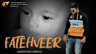 FATEHVEER - Amrinder Grewal [LYRICAL VIDEO] Latest Songs 2019 | 47 Chak Records