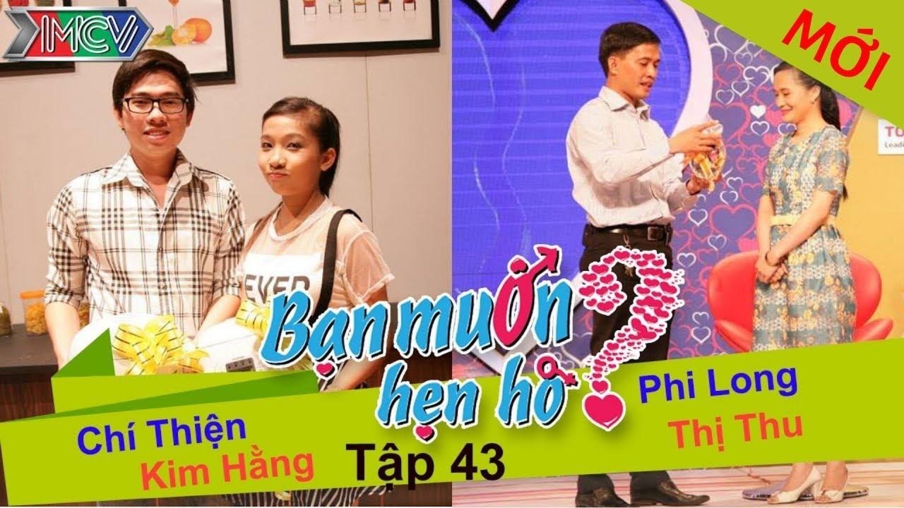 BẠN MUỐN HẸN HÒ #43 UNCUT | Chí Thiện - Kim Hằng | Phi Long - Trần Thu | 310814 💖
