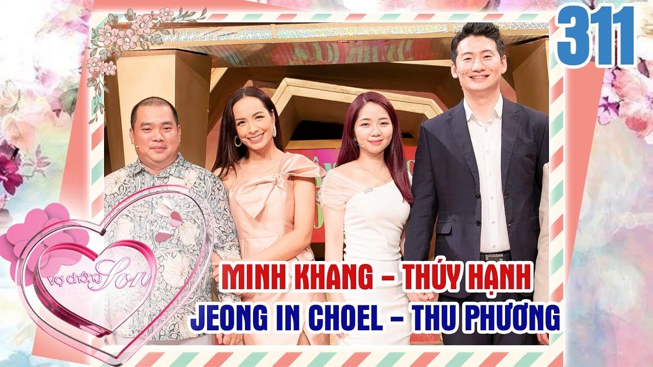 VỢ CHỒNG SON | VCS #311 UNCUT | Thúy Hạnh bỏ Hà Nội theo Minh Khang tay trắng dựng cơ đồ sau 13 năm