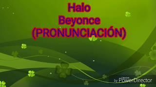 Halo   Beyonce (PRONUNCIACIÓN A ESPAÑOL)