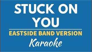 STUCK ON YOU (LIONEL RICHIE) - EASTSIDE BAND   KARAOKE/ INSTRUMENTAL