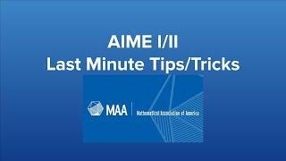 AIME I/II Last Minute Tips/Strategies!