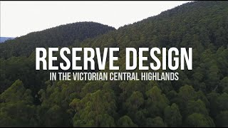 Reserve Design in the Victorian Central Highlands