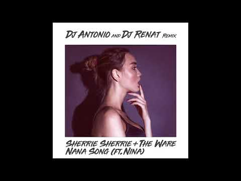 Sherrie Sherrie & The Ware - Nana Song (Dj Antonio & Dj Renat Remix)