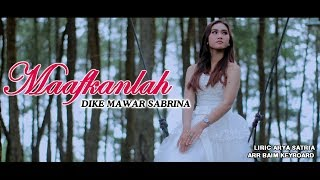Download lagu Dike Mawar Sabrina Maafkanlah Mp3