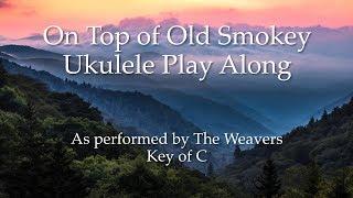 On Top of Old Smokey Ukulele Play Along