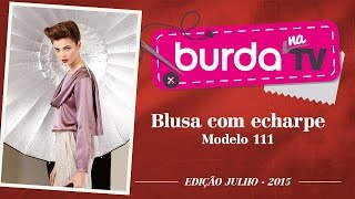 burda na TV 48 – Blusa echarpe