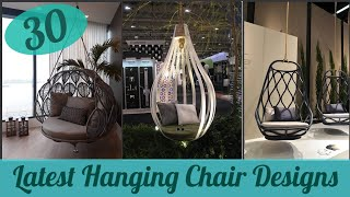 30 Latest Stunning Hanging Chair Designs | Indoor & Outdoor Swing Chair Designs |