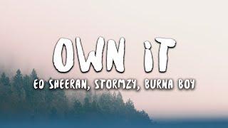 Ed Sheeran, Stormzy, Burna Boy   Own It (Lyrics)