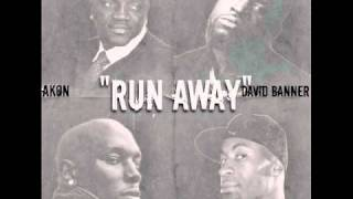 Run Away (David Banner,Tyrese,Akon,Kontoob)