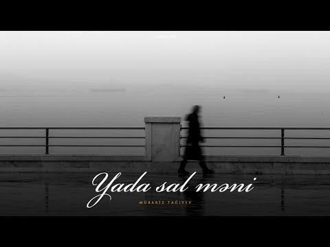 Mübariz Tağıyev — Yada sal məni