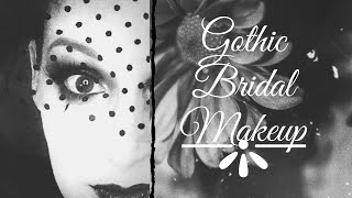 Gothic Bridal Makeup- For The Sadie Series