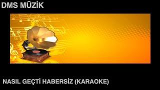 Nasıl Geçti Habersiz [ Karaoke Fasıl 2014 © DMS Müzik ]