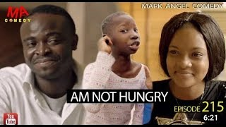 MARK ANGEL COMEDY - AM NOT HUNGRY (EPISODE 215) (MARK ANGEL TV)