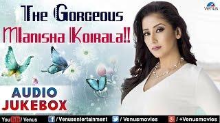 The Gorgeous Manisha Koirala : Best Hindi Songs || Audio