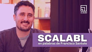Scalabl According to Francisco Santolo