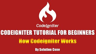 Codeigniter Tutorial for Beginners Step by Step |  How Codeigniter Works